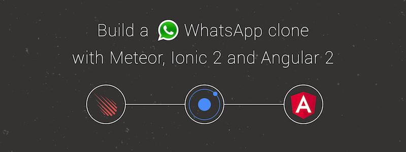 Angular 2 WhatsApp clone with Meteor & Ionic